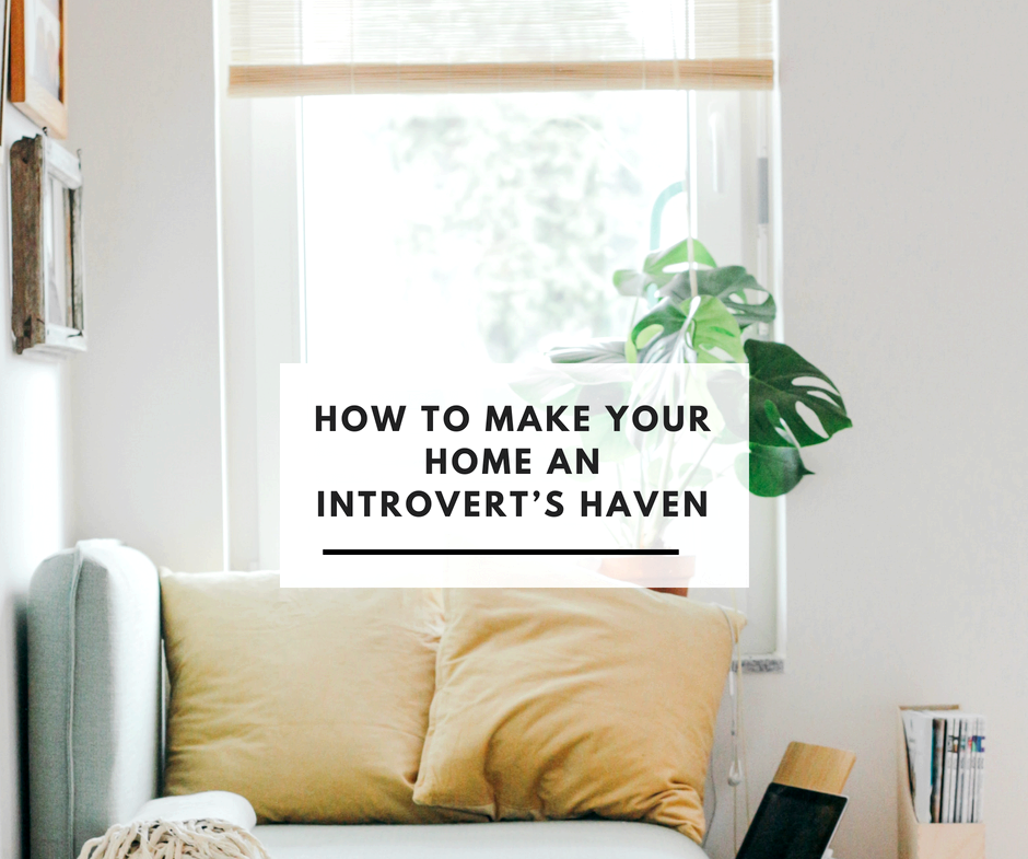 For Introverts, Why Are Our Bedrooms Our Havens and wish to avoid getting